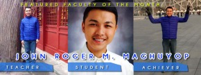 John Roger M. Maghuyop: A teacher, a student and an achiever