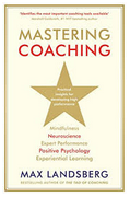Professional Book Review: Mastering Coaching: Practical insights for developing high performance By Max Landsberg